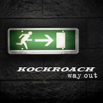 KOCKROACH-Way-out