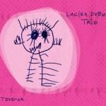 Lucien Dubuis Trio-Tovorak
