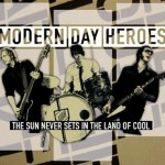 Modern day Heroes_the sun never sets in the land of cool