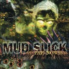Mud Slick _into the nowhere